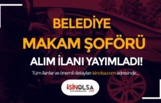 Belediyeye Makam Şoförü Alımı İlanı Yayımladı!...