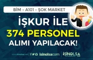 BİM, A101 ve ŞOK Market 374 Personel Alımı İçin...