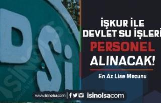DSİ 13. Bölge İŞKUR Üzerinden Lise Mezunu Personel...