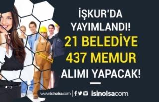 İŞKUR'da Yayımlandı! 21 Belediye 437 Memur...