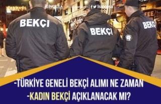Türkiye Geneli Çarşı ve Mahalle Bekçisi Alımı...