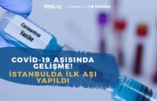 İstanbul'da İlk Covid-19 Aşısı Yapıldı!...