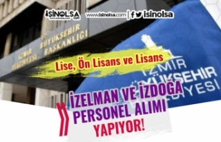 İzmir Büyükşehir Belediyesi İZDOĞA ve İZELMAN...