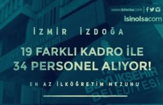 İzmir İZDOĞA 19 Farklı Kadro İle 34 Personel...
