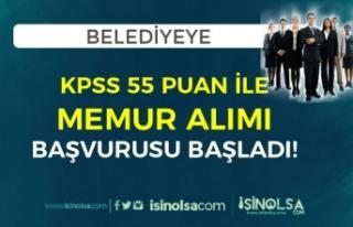 KPSS 55 Puan İle Belediyeye Memur Alımı Başvurusu...