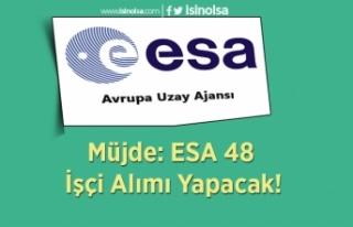 Müjde: ESA 48 İşçi Alımı Yapacak!