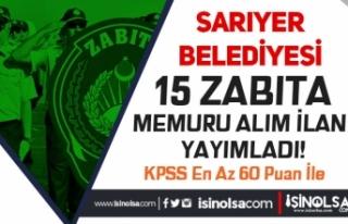 Sarıyer Belediyesi 60 KPSS Puanı İle 15 Zabıta...