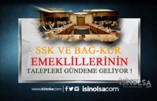 SSK ve BAĞ-KUR Emeklilerinin Talepleri Gündeme Gelecek!