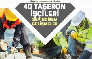 Taşeron İşçi 4D Çalışanlarını Sevindiren...