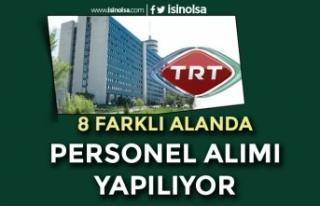 TRT KPSS Şartı Olmadan 8 Farklı Pozisyonda Personel...