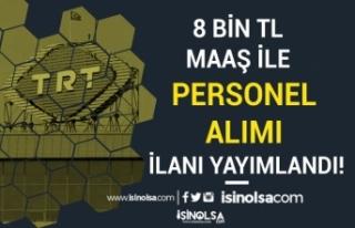 TRT Yeni İş İlanı ! 8 Bin TL Maaş İle Personel...