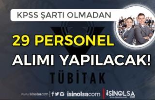 TÜBİTAK Yeni İlan Yayımladı! 29 KPSS Siz Personel...