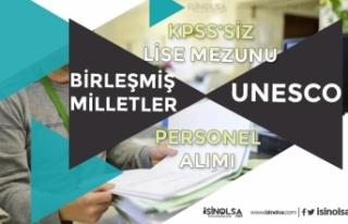 Unesco ve Birleşmiş Milletler Lise Mezunu KPSS'siz...