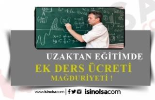 Uzaktan Eğitimde Ek Ders Ücreti Mağduriyeti!
