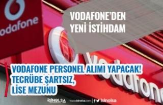 Vodafone Çok Sayıda Tecrübesiz Personel Alımı...