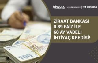 Ziraat Bankası 0.89 Faiz Oranında 60 Ay Vadeli Sosyal...