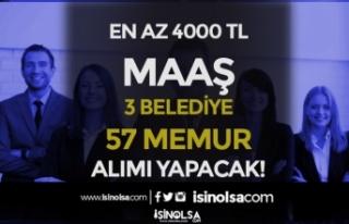3 Belediye En az 4000 TL Maaş İle 57 Memur Alımı...