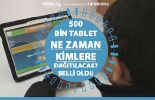 500 Bin Ücretsiz Tablet Kimlere Dağıtılacak? Ne...