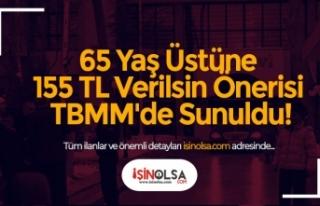 65 Yaş Üstüne 155 TL Verilsin Önerisi TBMM'de...