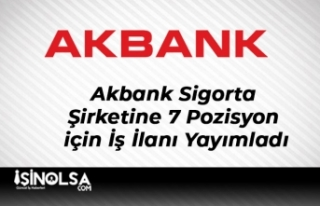 Akbank Sigorta Şirketine 7 Pozisyon için İş İlanı...