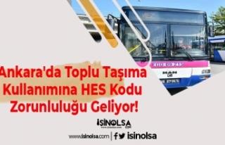 Ankara'da Toplu Taşıma Kullanımına HES Kodu...