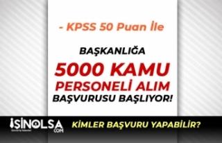 Başkanlığa 5000 kamu Personeli Alımı Başvurusu...