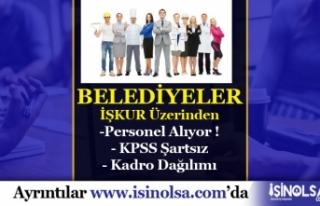 Belediyelere KPSS Şartsız 28 Büro İşçisi, Hizmetli...