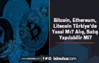 Bitcoin, Ethereum, Litecoin Türkiye'de Yasal...