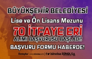 Büyükşehir Belediyesi 4 Bin TL Maaş İle 70 İtfaiye...
