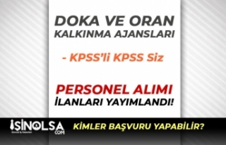 DOKA ve ORAN Kalkınma Ajansları 14 Personel Alımı...