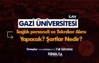 Gazi Üniversitesi Sözleşmeli 7 Sağlık Personeli...