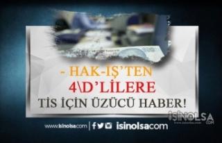 HAK-İŞ'ten 4/D'liye TİS için Üzücü Haber!