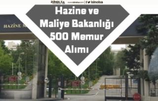 Hazine ve Maliye Bakanlığı 500 Memur Alımı Yapacak!...
