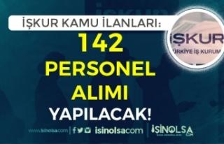 İŞKUR Kamu İlanları Yayımandı! 142 Personel...