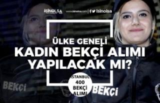 İstanbul 400 Bekçi Alımı Ardından, Türkiye Geneli...