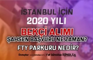 İstanbul 400 Bekçi Alımı Şahsen Başvuru Ne Zaman?...