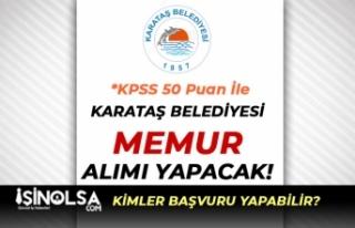 Karataş Belediyesi KPSS 50 Puan İle Memur Alımı...