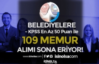 KPSS En Az 50 Puan İle 4 Belediye 109 İtfaiye, Zabıta...
