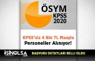 KPSS'siz 4 Bin TL Maaşla Personeller Alınıyor!...