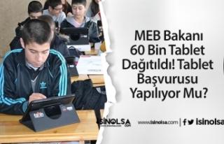 MEB Bakanı: 60 Bin Tablet Dağıtıldı! Tablet Başvurusu...
