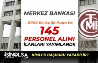Merkez Bankası KPSS En Az 50 Puan İle 145 Personel...