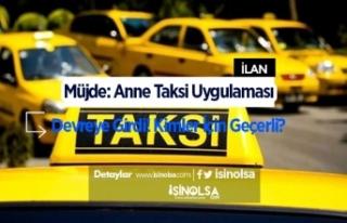 Müjde: Anne Taksi Uygulaması Devreye Girdi! Kimler...