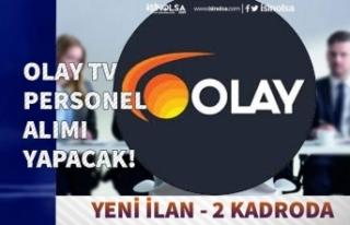 Olay Tv Personel Alımı Yapacak! 2 Farklı Kadroda...
