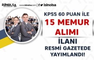 Resmi Gazete'de Yayımlandı! 60 KPSS İle 15...
