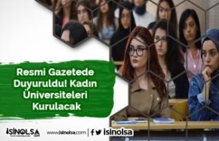 Resmi Gazetede Duyuruldu! Kadın Üniversiteleri Kurulacak