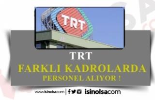 TRT Birçok Kadroda KPSS Siz Personel Alımı Yapıyor!