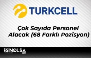 Turkcell Çok Sayıda Personel Alacak (68 Farklı...
