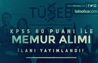 TÜSEB 60 KPSS Puanı İle Lisans Mezunu Memur Alımı...