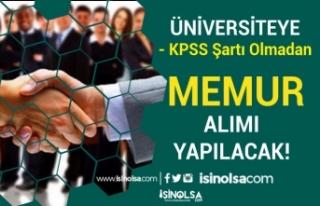 Üniversite Lisans Mezunu KPSS Siz Memur Alımı Yapacak!...