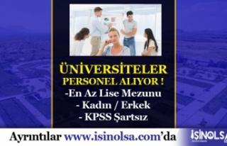 Üniversitelere KPSS Şartsız Lise Mezunu Personel...